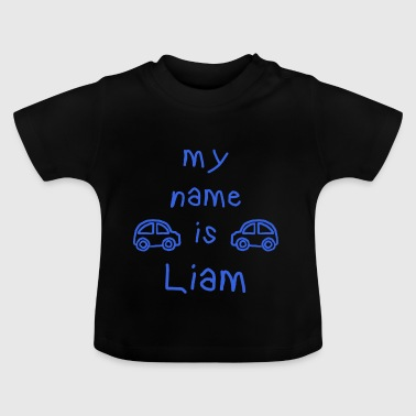 LIAM MY NAME IS - Baby T-Shirt