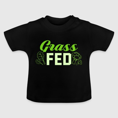 Grass Fed grass fed - Baby T-Shirt