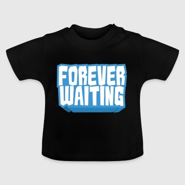 For evigt venter - Baby T-shirt