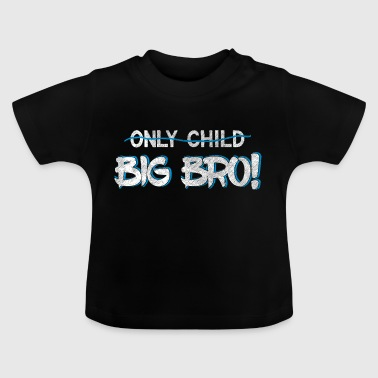 Brother Quotes> Only Child? Du er en storebror - Baby-T-skjorte
