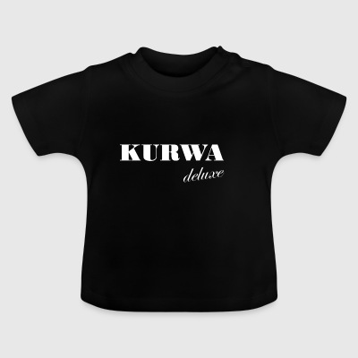 Kurwa Deluxe - Polish swear word gift - Baby T-Shirt