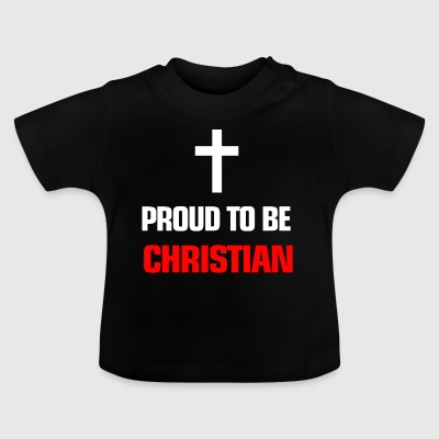 Religion Proud to be christian - Baby T-Shirt