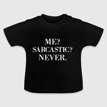 Sarcastic - Baby T-Shirt
