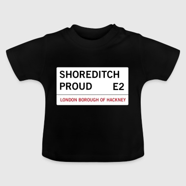 Shoreditch stolz e2 - Baby T-Shirt