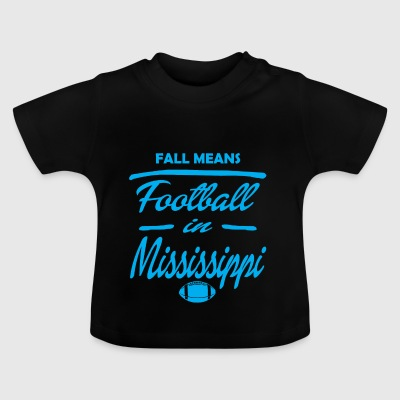 fall means mississipi - Baby T-Shirt
