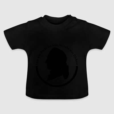 No matter how close you are Goethe was poet's logo - Baby T-Shirt