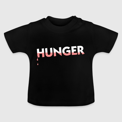When Hunger Strikes! - Baby T-Shirt