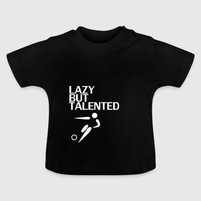 Lazy But Talented - Baby T-Shirt
