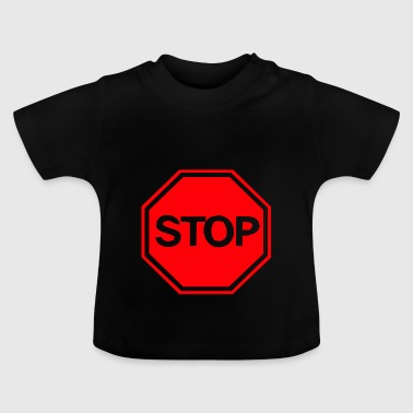 Stop - Baby T-Shirt