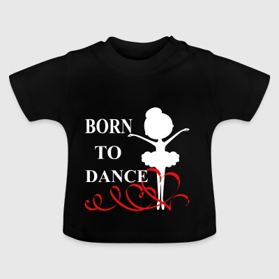 Born to Dance - Baby-T-shirt