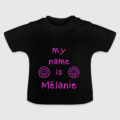 MELANIE MY NAME IS - Baby T-Shirt