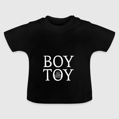 Boy Toy - Baby T-Shirt