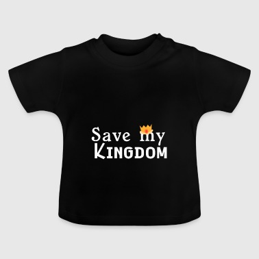 HelloKing, save my kingdom please - Baby T-Shirt