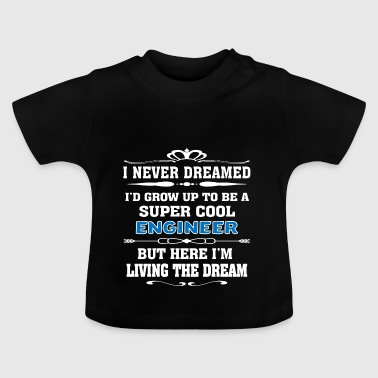 Super Cool Engineer Living The Dream - Funny Tee - Baby T-shirt