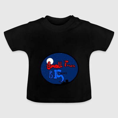 Lille by, store drømme - Baby T-shirt