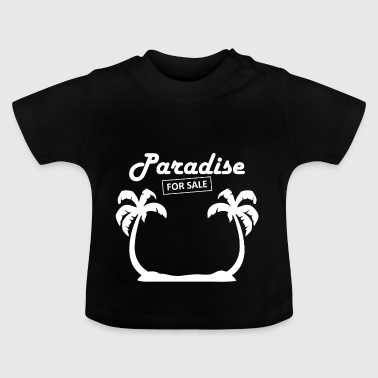Paradise4sale wite - Baby T-Shirt