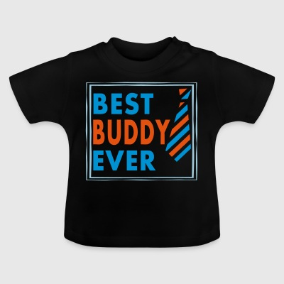 BEST BUDDY EVER! - Baby T-Shirt