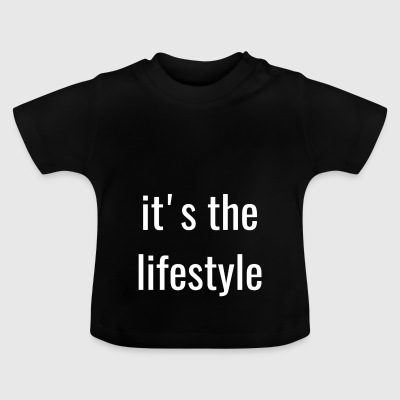 the lifestyle - Baby T-Shirt