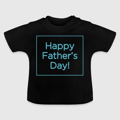 Happy fathers day 2346627 960 720 - Baby T-Shirt