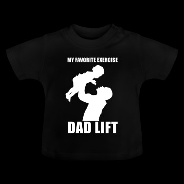 Dad lift - Baby T-shirt