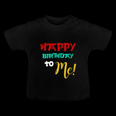 BDAY - HAPPY birtday TILL MIG - Baby-T-shirt