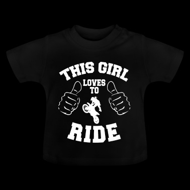 This girl loves to ride - Baby T-Shirt