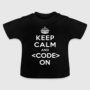 Keep Calm and Code On T-Shirt Programmer Coder - Baby T-Shirt