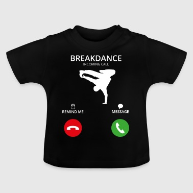 Bel Mobile Call breakdance bboy breakin - Baby T-shirt