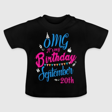 OMG Its my birthday September 20th - Baby T-Shirt