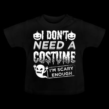 Scary Halloween Costume Shirt Scary Enough - Baby T-Shirt