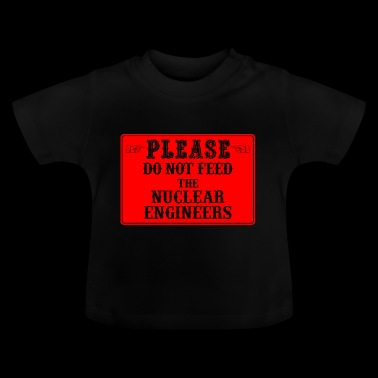 nuclear engineers - Baby T-Shirt
