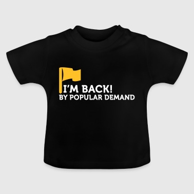I'm Popular And In Demand! - Baby T-Shirt