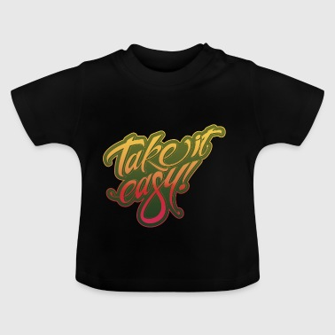 Take it easy yellow-red - Baby T-Shirt