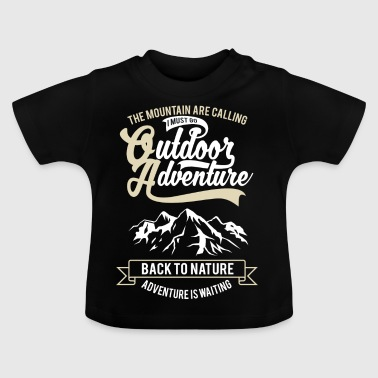 I MUST GO - Hiking Outdoor Gift Motive - Baby T-Shirt
