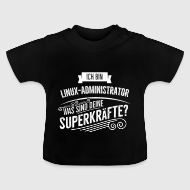 Linux Administrator - Baby T-Shirt