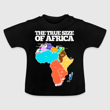 THE TRUE SIZE OF AFRICA - Baby T-Shirt