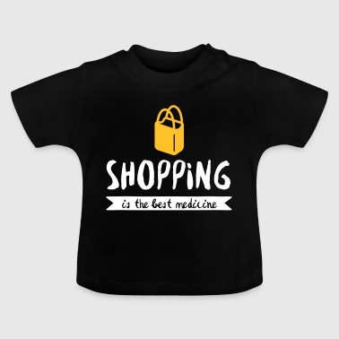 Shopping Is The Best Medicine! - Baby T-Shirt