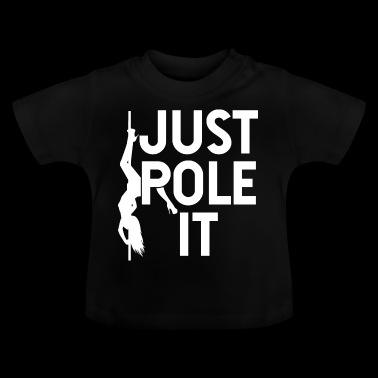 Just pole it pole dance fitness shirt gift - Baby T-Shirt