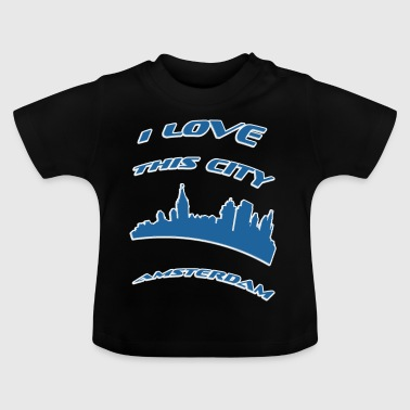 aMSTERDAM I love this city - Baby T-Shirt