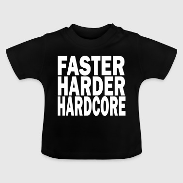 faster harder louder - Baby T-Shirt