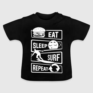 Eat Sleep Surf Repeat - Surfers planche de surf - T-shirt Bébé