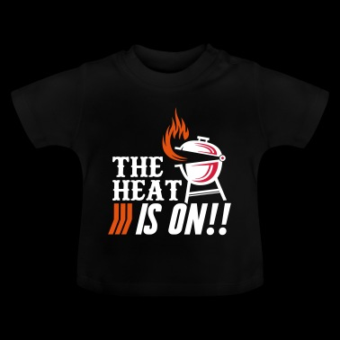 The Heat is on Barbecue BBQ Grill - Baby T-Shirt