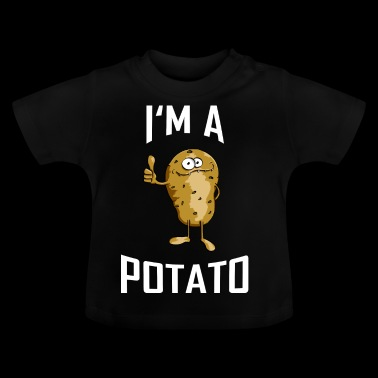 ++ I'm a Potato ++ Potato T-Shirt Potato's Gift - Baby T-Shirt