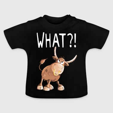 What Stier - Bulle - Ochse - Comic - Fun - Baby T-Shirt