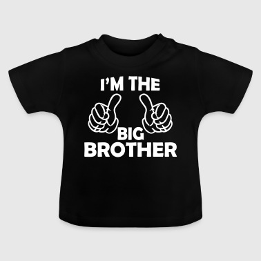 i am the big brother - Baby T-Shirt