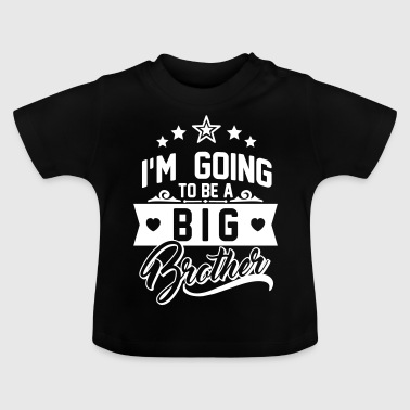 I'm going to be a big Brother - Schwangerschaft - Baby T-shirt