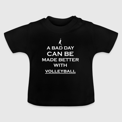 geschenk bad better day volleyball beachvolleyball - Baby T-Shirt