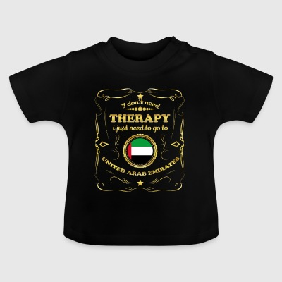 DON T NEED THERAPY GO TO UNITED ARAB EMIRATES - Baby T-Shirt