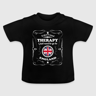 DON T NEED THERAPIE WANT GO ENGLAND - Baby T-Shirt