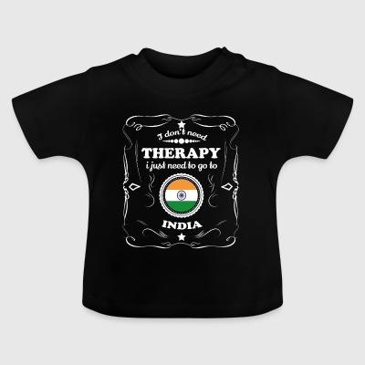 DON T NEED THERAPIE WANT GO INDIA - Baby T-Shirt